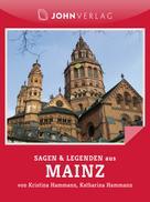 Kristina Hammann: Mainz Sagen und Legenden