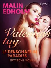 Valentinstag: Leidenschaft im Paradies: Erotische Novelle
