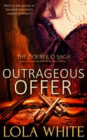 Lola White: Outrageous Offer