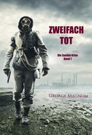George Magnum: Zweifach tot (Die Zombie Krise — Band 1) ★★