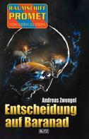 Andreas Zwengel: Raumschiff Promet - Von Stern zu Stern 34: Entscheidung auf Baranad ★★★★