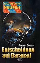 Raumschiff Promet - Von Stern zu Stern 34: Entscheidung auf Baranad