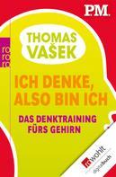 Thomas Vasek: Ich denke, also bin ich ★★
