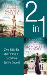 Die Jackie Dupont Reihe Band 1 und 2: Die Tote mit dem Diamantcollier/ Mord beim Diamantendinner (2in1-Bundle) - 2 Romane in einem Band