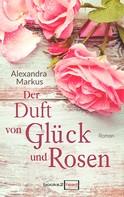 Alexandra Markus: Der Duft von Glück und Rosen ★★★★