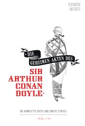 Die geheimen Akten des Sir Arthur Conan Doyle - Akten 1-10
