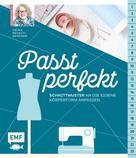 Meike Rensch-Bergner: Passt perfekt – Schnittmuster an die eigene Körperform anpassen ★★★★★