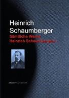Heinrich Schaumberger: Gesammelte Werke Heinrich Schaumbergers