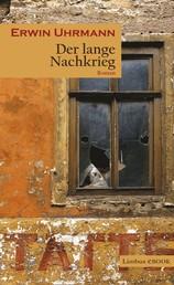 Der lange Nachkrieg - Roman