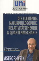 Die Elemente Naturphilosophie Relativitätstheorie Quantenmechanik - Astrophysik