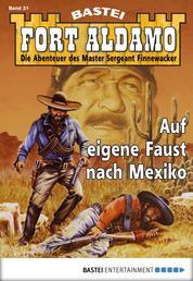 Fort Aldamo - Folge 021 - Auf eigene Faust nach Mexiko