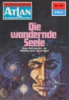 Hans Kneifel: Atlan 175: Die wandernde Seele ★★★