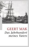 Geert Mak: Das Jahrhundert meines Vaters ★★★★