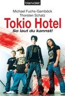 Michael Fuchs-Gamböck: Tokio Hotel ★★★★★