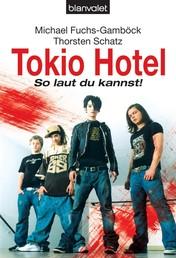 Tokio Hotel - So laut du kannst!