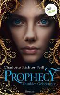 Charlotte Richter-Peill: Prophecy - Dunkles Geheimnis ★★★★