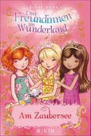 Rosie Banks: Drei Freundinnen im Wunderland: Am Zaubersee ★★★★