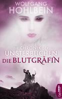 Wolfgang Hohlbein: Die Chronik der Unsterblichen - Die Blutgräfin ★★★★★