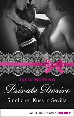 Private Desire - Sinnlicher Kuss in Sevilla