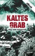 Rolf von Siebenthal: Kaltes Grab ★★★★