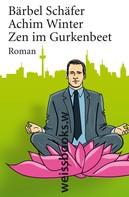 Bärbel Schäfer: Zen im Gurkenbeet ★★★