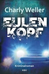 Eulenkopf - Der erste Fall für Kommissar ›Worschtfett‹