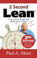 Paul A. Akers: 2 Second Lean - 2nd Edition