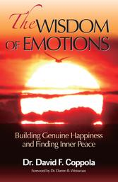 The Wisdom of Emotions - Building Genuine Happiness and Finding Inner Peace