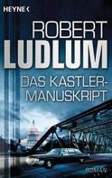 Robert Ludlum: Das Kastler-Manuskript ★★★★