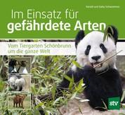 Im Einsatz für gefährdete Arten - Vom Tiergarten Schönbrunn um die ganze Welt