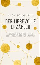 Der liebevolle Erzähler - Vorlesung zur Verleihung des Nobelpreises für Literatur