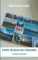 Ramona Vals: Liebe Grüsse aus Kanada