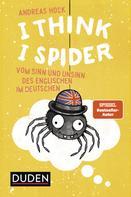 Andreas Hock: I Think I Spider
