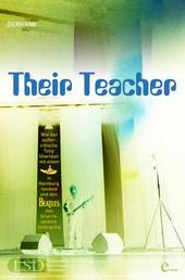 Their Teacher - Wie der außerirdische Tony Sheridan mit einem gelben UFO in Hamburg landete und den Beatles das Gitarrespielen beibrachte.