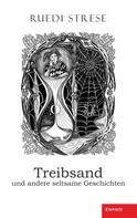 Ruedi Strese: Treibsand und andere seltsame Geschichten