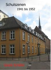 Schulszenen - 1941 bis 1952