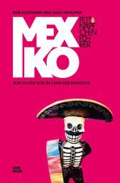 Fettnäpfchenführer Mexiko - Vom guten Ton im Land der Mariachi