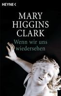 Mary Higgins Clark: Wenn wir uns wiedersehen ★★★★