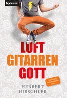 Herbert Hirschler: Luftgitarrengott ★★★