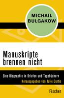 Michail Bulgakow: Manuskripte brennen nicht