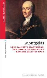 """Montgelas - """"Der fähigste Staatsmann, der jemals die Geschicke Bayerns geleitet hat"""""""