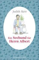 Judith Kerr: Ein Seehund für Herrn Albert