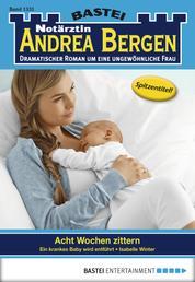 Notärztin Andrea Bergen - Folge 1331 - Acht Wochen zittern