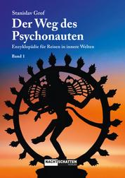 Der Weg des Psychonauten - Enzyklopädie für Reisen in innere Welten - Band 1
