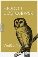 Fjodor Dostojewski: Weiße Nächte