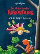 Ingo Siegner: Der kleine Drache Kokosnuss und das Vampir-Abenteuer ★★★★★