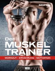 Der Muskeltrainer - Workout - Ernährung - Motivation