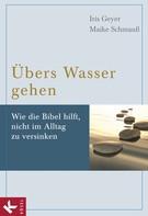 Iris Geyer: Übers Wasser gehen