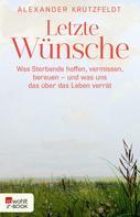 Alexander Krützfeldt: Letzte Wünsche ★★★★