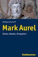 Wolfgang Kuhoff: Mark Aurel